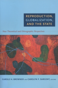 Reproduction, Globalization, And The State