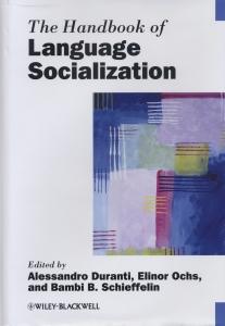 The Handbook of Language Socialization