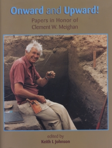 Onward and Upward! Papers in Honor of Clement W. Meighan