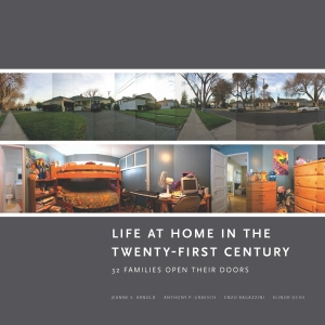Life at Home in the Twenty-First Century: 32 Families Open their Doors
