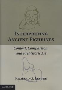 Interpreting Ancient Figurines: Context, Comparison, and Prehistoric Art