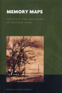 Memory Maps: The State and Manchuria in Postwar Japan
