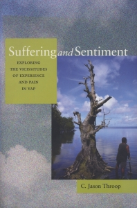 Suffering and Sentiment: Exploring the Vicissitudes of Experience and Pain in Yap