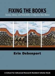 Fixing the Books: Secrecy, Literacy, and Perfectibility in Indigenous New Mexico